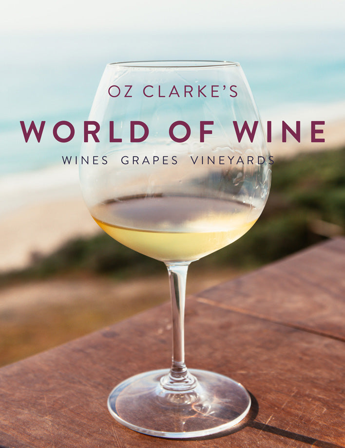 Oz Clarke's World of Wine: Wines Grapes Vineyards