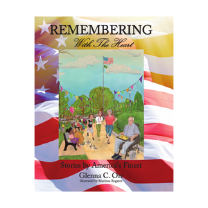 Remembering With The Heart, Stories by America's Finest