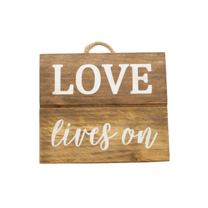 "Wooden ""Love Lives On"" Wall Art"