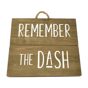 "Wooden ""Remember the Dash"" Wall Art"