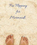 Fin Flipping for Mermaids