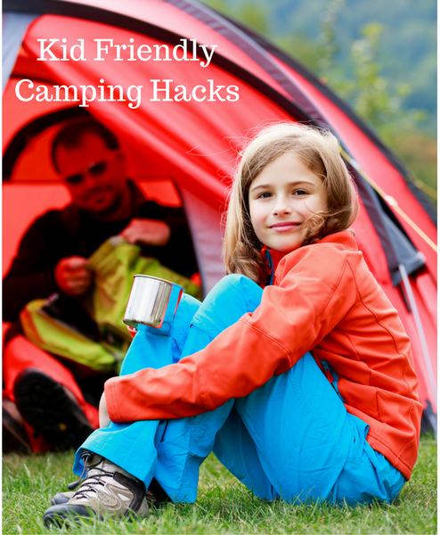 Kid Friendly Camping Hacks
