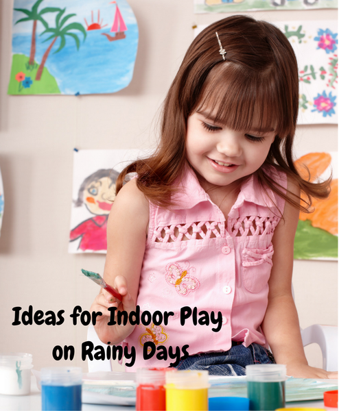 Ideas for Indoor Play on Rainy Days