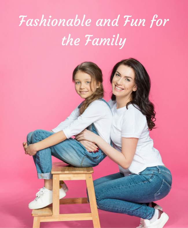 Fashionable and Fun for the Family