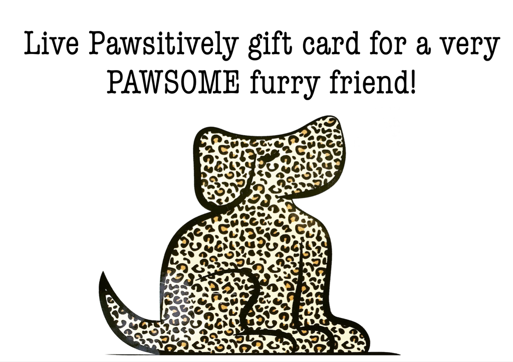 Live Pawsitively Gift Card