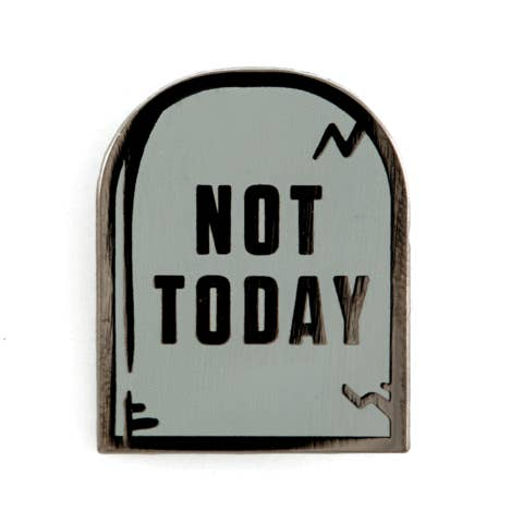 Not Today Enamel Pin - OKcollective Candle Co.