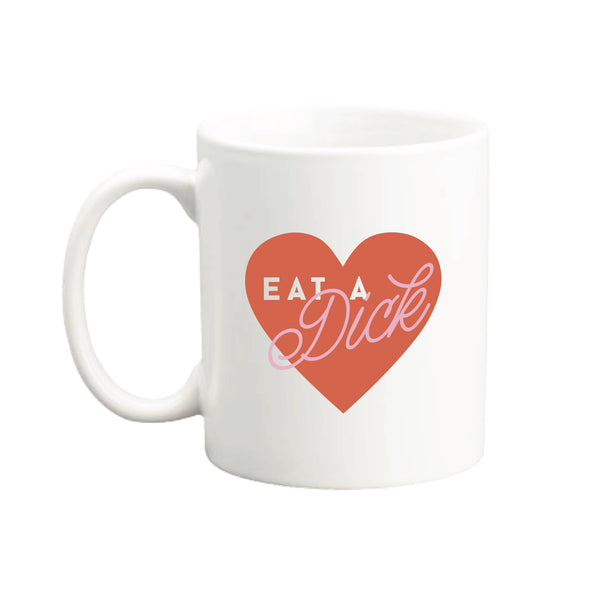 Eat A Dick Coffee Mug - by OKcollective Candle Co. Made in Oklahoma City