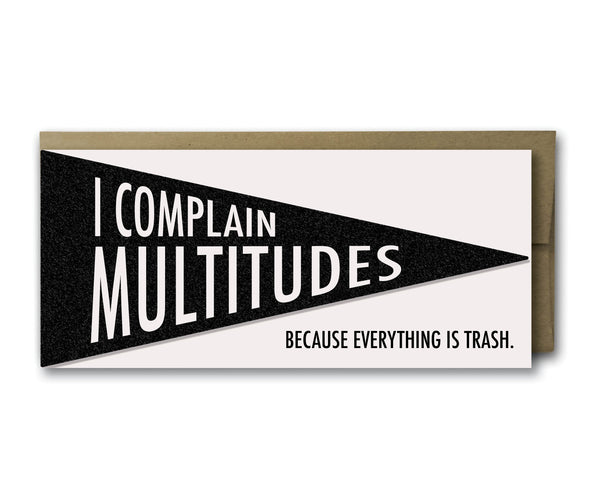 I Complain Multitudes Pennant Greeting Card - OKcollective Candle Co.