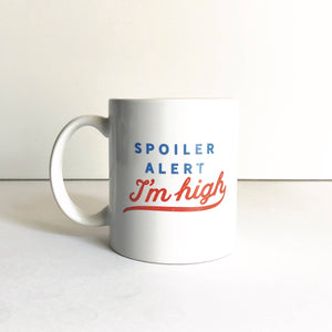 Spoiler Alert I'm High Coffee Mug - by OKcollective Candle Co. Made in Oklahoma City