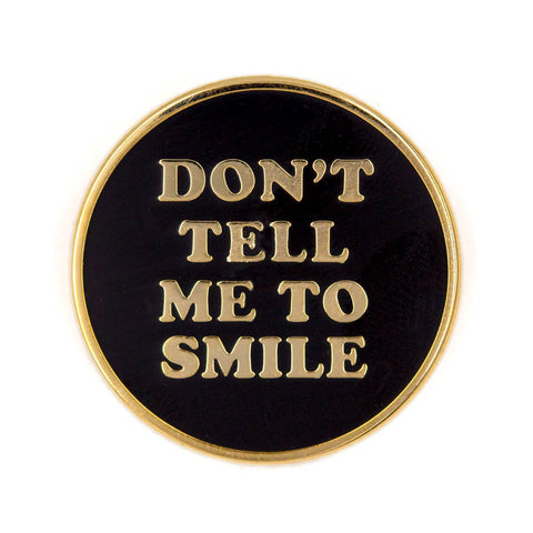 Don't Tell Me Smile Enamel Pin - by OKcollective Candle Co. Made in Oklahoma City