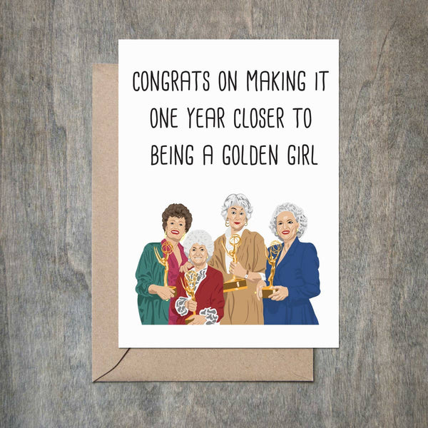 One Year Closer to a Golden Girl Greeting Card - by OKcollective Candle Co. Made in Oklahoma City