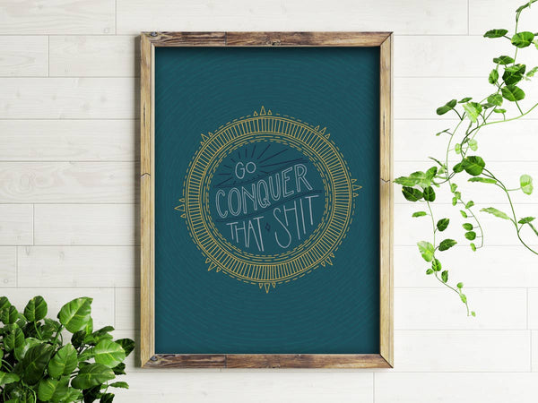 Go Conquer That Shit Art Print - OKcollective Candle Co.