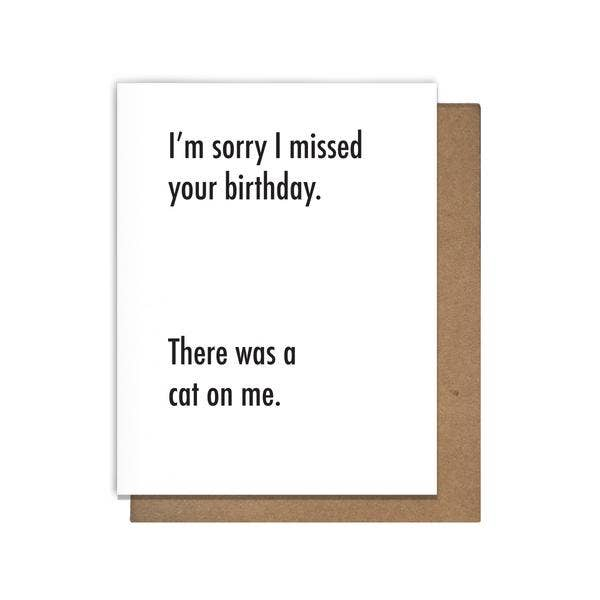 Cat On Me Belated Birthday Greeting Card - by OKcollective Candle Co. Made in Oklahoma City