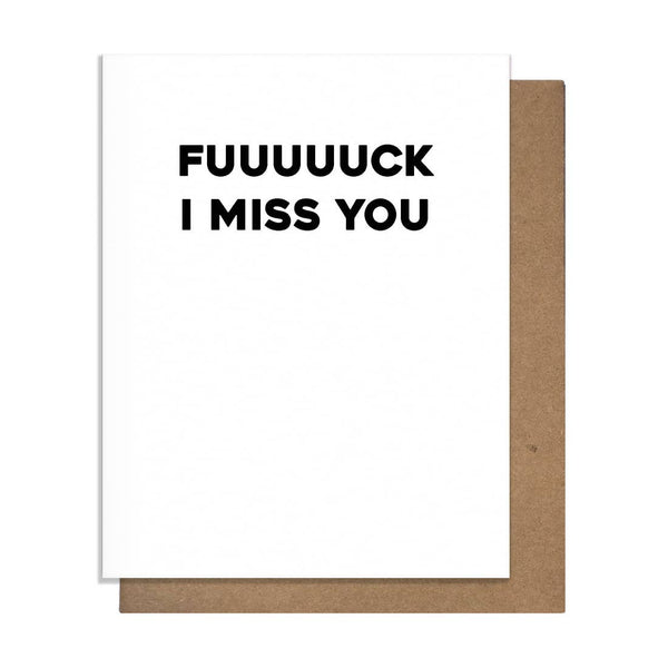 Fuck I Miss You Greeting Card