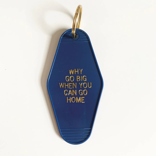 Why Go Big When You Can Go Home Retro Motel Keychain - by OKcollective Candle Co. Made in Oklahoma City
