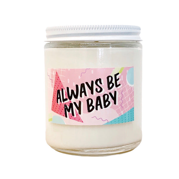 Always Be My Baby Soy Candle