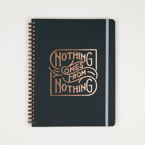 Nothing Comes From Nothing Undated Planner - by OKcollective Candle Co. Made in Oklahoma City