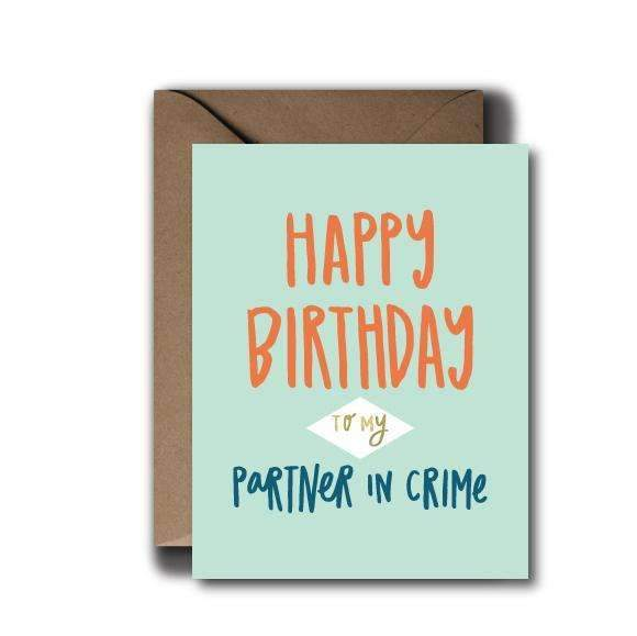 Partner In Crime Birthday Greeting Card - by OKcollective Candle Co. Made in Oklahoma City