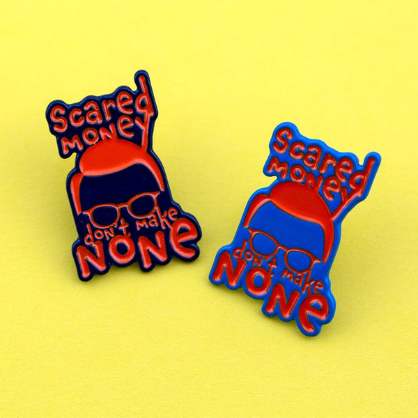 Scared Money Don't Make None Enamel Pin - by OKcollective Candle Co. Made in Oklahoma City