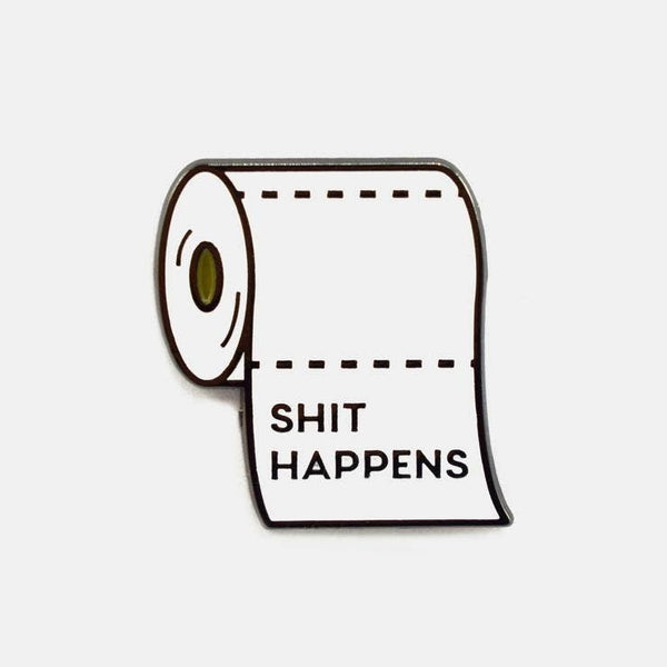 Shit Happens Enamel Pin - by OKcollective Candle Co. Made in Oklahoma City