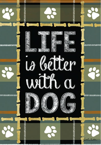 Life is Better with a Dog Garden Flag