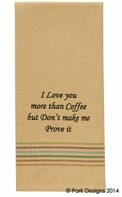 Love you More Than Coffee Dishtowel