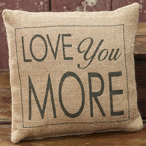 Small Burlap Love You More Pillow