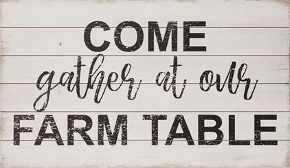Sign - Come Gather at Our Farm Table