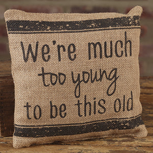 Small Burlap Too Young Pillow