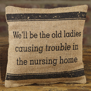 Small Burlap Ladies/Trouble Pillow
