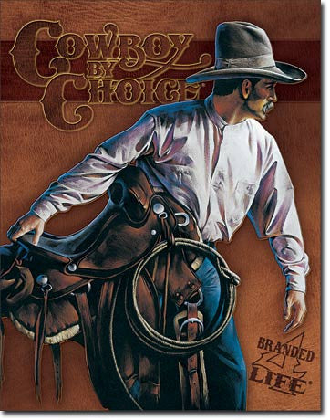 Cowboy by Choice - Beginning Tin Sign