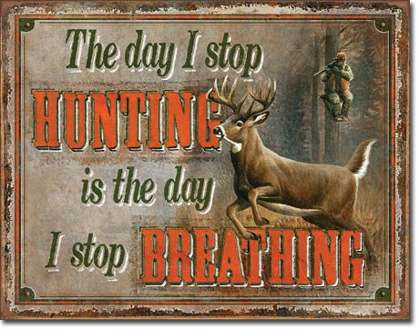 Stop Hunting - Stop Breathing Tin Sign