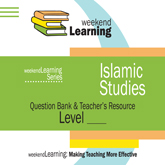 Weekend Learning Islamic Studies Question Bank & Teacher's Resource CD