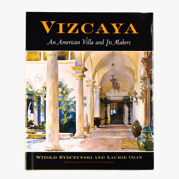 Vizcaya, An American Villa and It's Makers