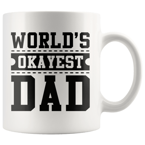 Worlds Okayest Dad Coffee Mug