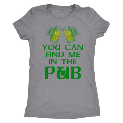 You Can Find Me In the Pub St Patricks Day Womens Shirts