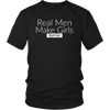 Real Men Make Girls Girl Dad Shirt