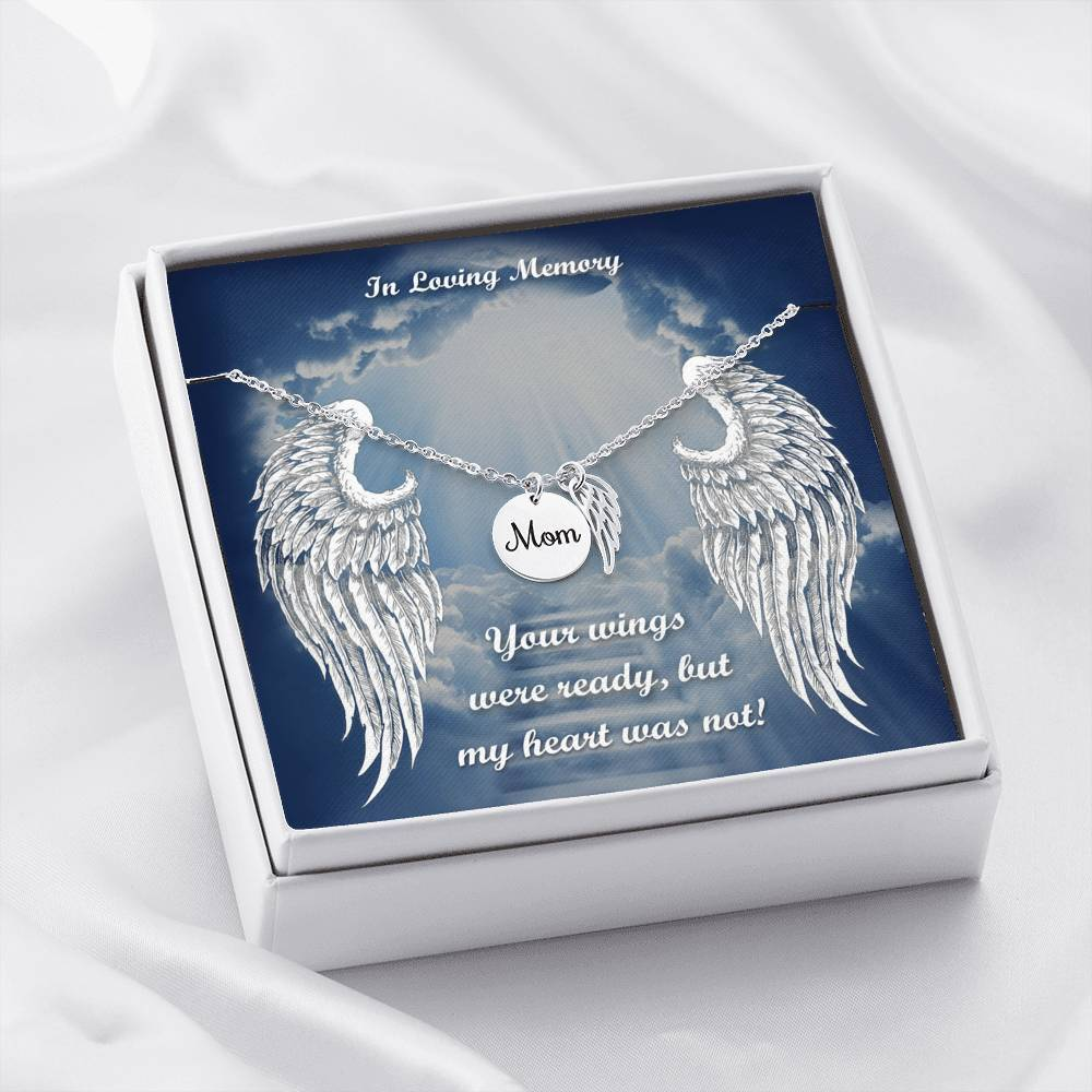 Mom Your Wings Were Ready But My Heart Was Not In Loving Memory Remembrance Necklace