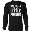Image of Say Hello To My Little Friend
