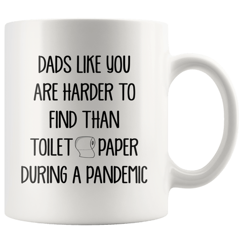 Dads Like You Are Harder To Find Mug
