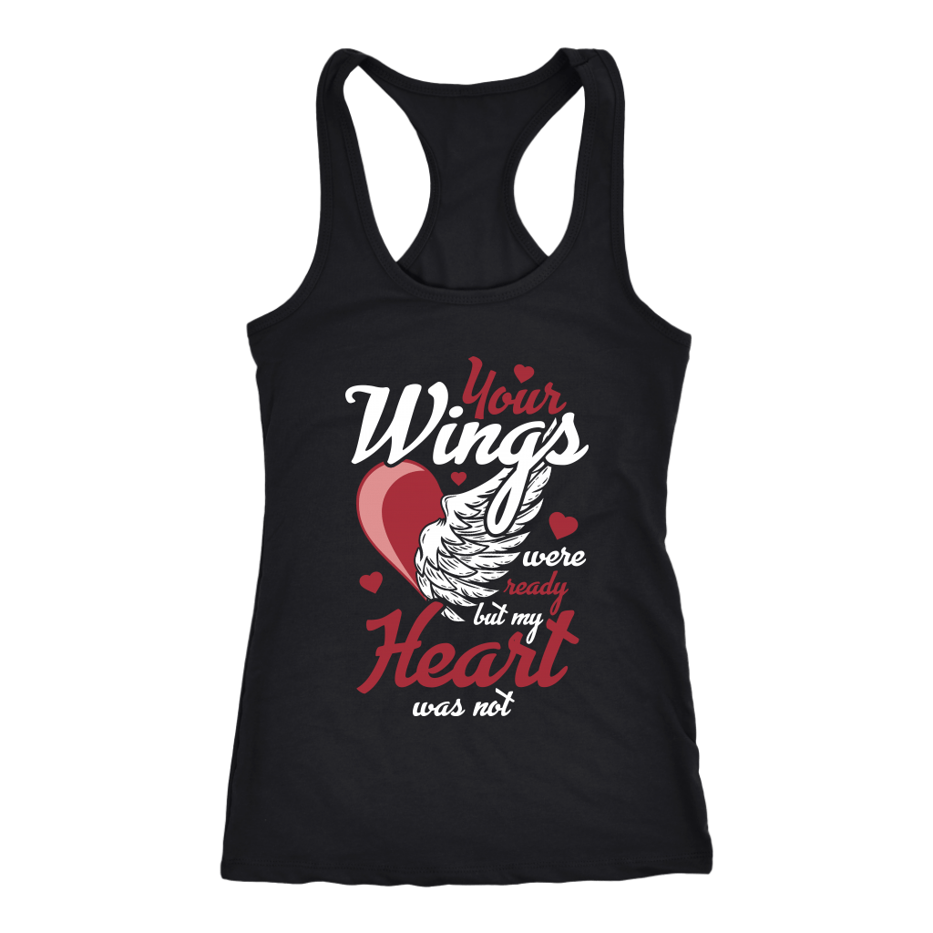 In Loving Memory Womens T Shirt Your Wings Were Ready But My Heart Was Not