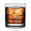 To Dad From The Reasons You Drink Whiskey Glass Funny Gift for Dad