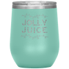 Christmas Jolly Juice Wine Cup Tumbler