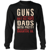 Image of Guns Don't Kill People Dads With Pretty Daughters Do