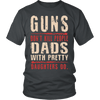Guns Don't Kill People Dads With Pretty Daughters Do