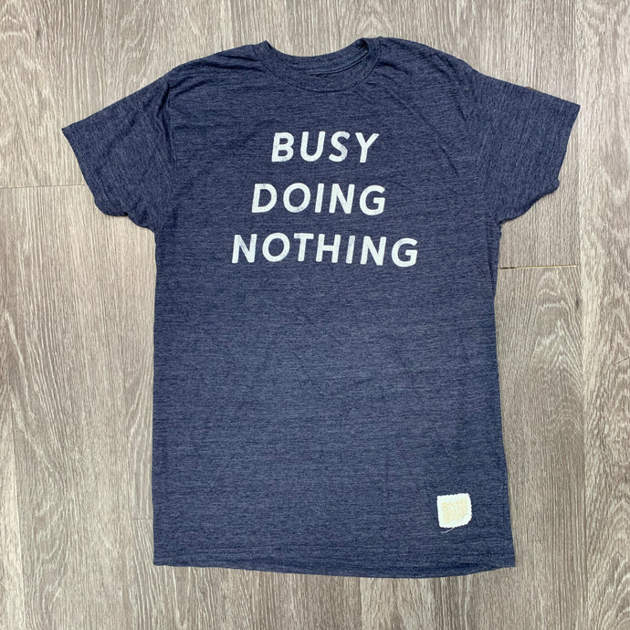 THE ORIGINAL RETRO BRAND - Men's Busy Doing Nothing T-shirt - Guys and Co.