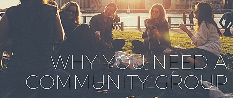 Why You Need a Community Group