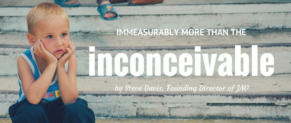 Immeasurably More Than the Inconceivable