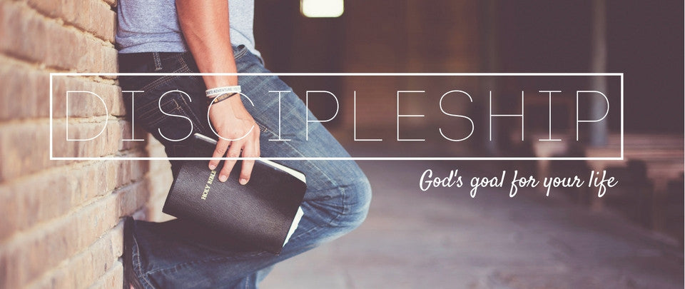 Discipleship | God's Goal for Your Life