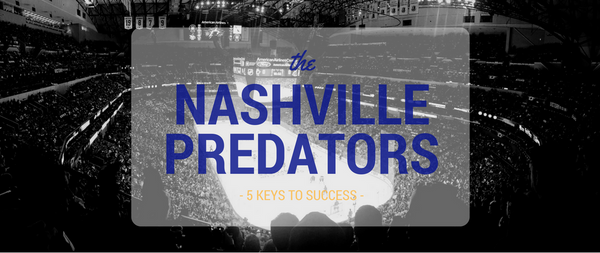 The Nashville Predators - 5 Keys to Success